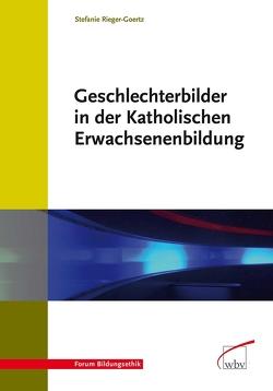 Geschlechterbilder in der Katholischen Erwachsenenbildung von Rieger-Goertz,  Stefanie