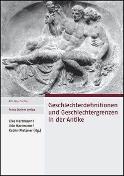 Geschlechterdefinitionen und Geschlechtergrenzen in der Antike von Hartmann,  Elke, Hartmann,  Udo, Pietzner,  Katrin
