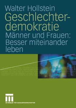 Geschlechterdemokratie von Hollstein,  Walter