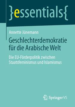 Geschlechterdemokratie für die Arabische Welt von Juenemann,  Annette