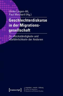 Geschlechterdiskurse in der Migrationsgesellschaft von Lingen-Ali,  Ulrike, Mecheril,  Paul