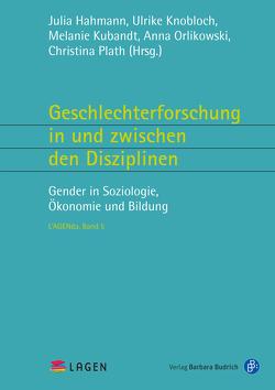 Geschlechterforschung in und zwischen den Disziplinen von Hahmann,  Julia, Knobloch,  Ulrike, Kubandt,  Melanie, Orlikowski,  Anna, Plath,  Christina