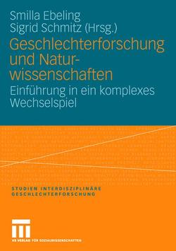 Geschlechterforschung und Naturwissenschaften von Ebeling,  Kirsten Smilla, Schmitz,  Sigrid