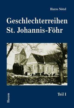 Geschlechterreihen St. Johannis-Föhr von Binder,  Jens H, Jannen,  Reinhard, Marienfeld,  Uta, Nötel,  Harro