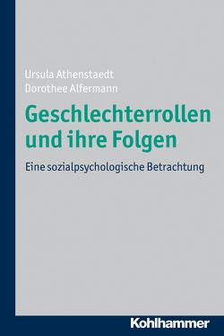 Geschlechterrollen und ihre Folgen von Alfermann,  Dorothee, Athenstaedt,  Ursula