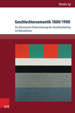 Geschlechtersemantik 1800/1900 von Detering,  Heinrich, Igl,  Natalia, Lamping,  Dieter, Lauer,  Gerhard