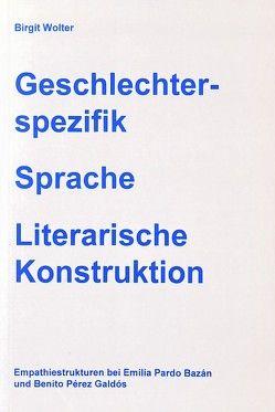 Geschlechterspezifik – Sprache – Literarische Konstruktion von Wolter,  Birgit