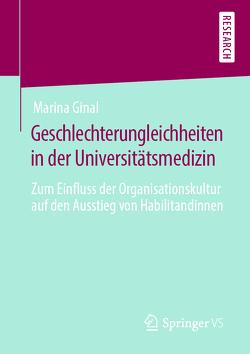 Geschlechterungleichheiten in der Universitätsmedizin von Ginal,  Marina