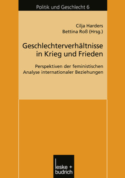 Geschlechterverhältnisse in Krieg und Frieden von Harders,  Cilja, Ross,  Bettina