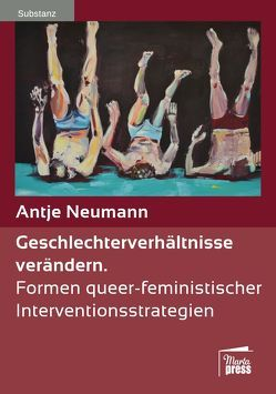 Geschlechterverhältnisse verändern von Neumann,  Antje