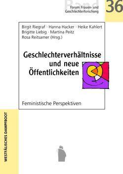 Geschlechterverhältnisse und neue Öffentlichkeiten von Hacker,  Hanna, Kahlert,  Heike, Liebig,  Brigitte, Reitsamer,  Rosa, Riegraf,  Birgit, RiegraPeitz,  Martina