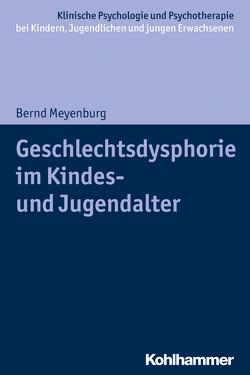 Geschlechtsdysphorie im Kindes- und Jugendalter von Christiansen,  Hanna, In-Albon,  Tina, Meyenburg,  Bernd, Schwenck,  Christina