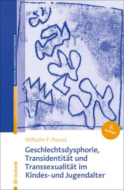 Geschlechtsdysphorie, Transidentität und Transsexualität im Kindes- und Jugendalter von Preuss,  Wilhelm F.
