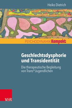 Geschlechtsdysphorie und Transidentität von Dietrich,  Heiko, Resch,  Franz, Seiffge-Krenke,  Inge