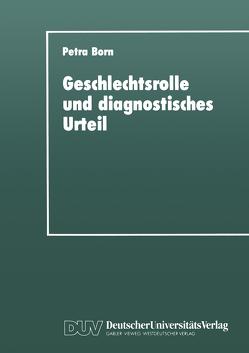 Geschlechtsrolle und diagnostisches Urteil von Born,  Petra