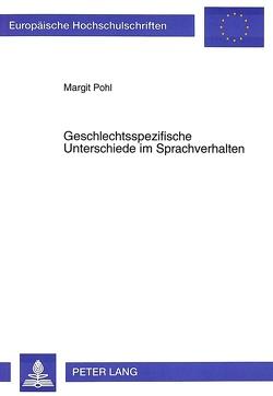 Geschlechtsspezifische Unterschiede im Sprachverhalten von Pohl,  Margit