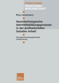 Geschlechtstypische Identitätsbildungsprozesse in der professionellen Sozialen Arbeit von Jünemann,  Rita