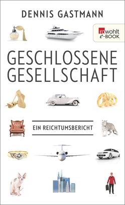 Geschlossene Gesellschaft von Gastmann,  Dennis