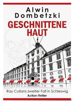 GESCHNITTENE HAUT von Dombetzki,  Alwin