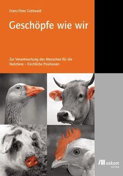 Geschöpfe wie wir von Gottwald,  Franz Th