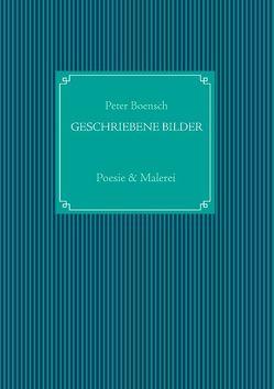 Geschriebene Bilder von Boensch,  Peter