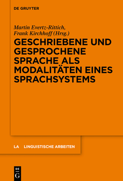 Geschriebene und gesprochene Sprache als Modalitäten eines Sprachsystems von Evertz-Rittich,  Martin, Kirchhoff,  Frank