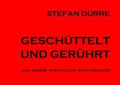 Geschüttelt und gerührt von Dürre,  Stefan