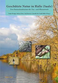 Geschützte Natur in Halle (Saale) von Klotz,  Stefan, Knapp,  Sonja