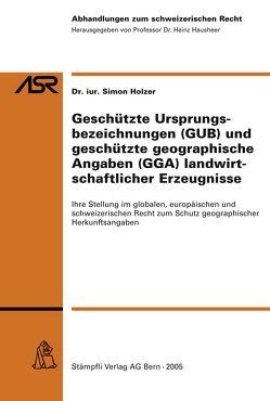 Geschützte Ursprungsbezeichnungen (GUB) und geschützte geographische Angaben (GGA) landwirtschaftlicher Erzeugnisse von Holzer,  Simon
