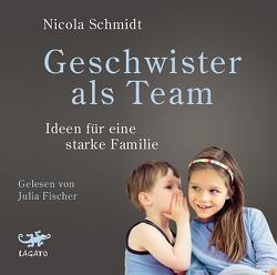 Geschwister als Team von Fischer,  Julia, Schmidt,  Nicola