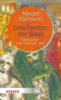 Geschwister der Bibel von Käßmann,  Margot