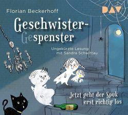 Geschwistergespenster – Jetzt geht der Spuk erst richtig los von Beckerhoff,  Florian, Schwittau,  Sandra