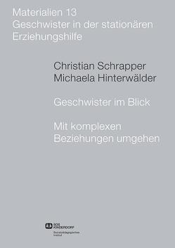 Geschwister im Blick. Mit komplexen Beziehungen umgehen von Hinterwälder,  Michaela, Rudeck,  Reinhard, Schrapper,  Christian, Teuber,  Kristin, Weiß,  Johanna