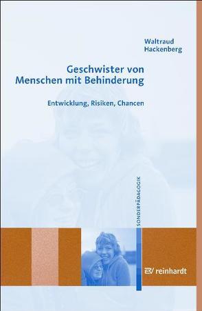Geschwister von Menschen mit Behinderungen von Hackenberg,  Waltraud, Schlack,  Hans G