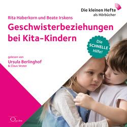 Geschwisterbeziehungen bei Kita-Kindern von Berlinghof,  Ursula, Haberkorn,  Rita, Irskens,  Beate, Vester,  Claus