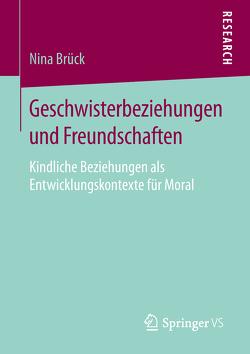 Geschwisterbeziehungen und Freundschaften von Brück,  Nina