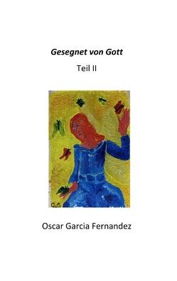 Gesegnet von Gott II von Garcia Fernandez,  Oscar