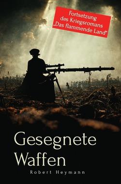 Gesegnete Waffen von Heymann,  Robert