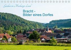Gesehen im Marburger Land: Bracht – Bilder eines Dorfes (Tischkalender 2018 DIN A5 quer) von Balzer,  Karl-Günter