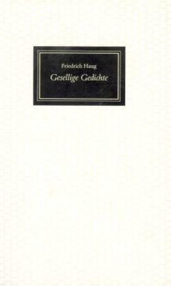 Gesellige Gedichte von Haug,  Friedrich, Schlaffer,  Heinz