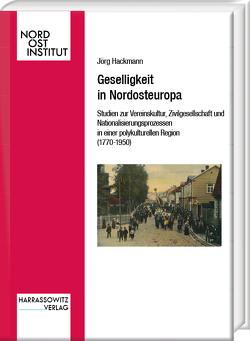 Geselligkeit in Nordosteuropa von Hackmann,  Jörg