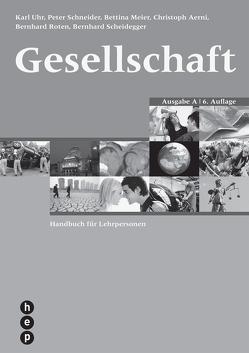 Gesellschaft Ausgabe A (PDF, Neuauflage) von Aerni,  Christoph, Meier,  Bettina, Roten,  Bernhard, Scheidegger,  Bernhard, Schneider,  Peter, Uhr,  Karl