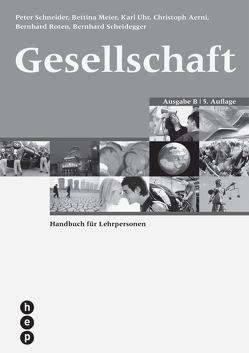Gesellschaft Ausgabe B (PDF, Neuauflage) von Aerni,  Christoph, Roten,  Bernhard, Scheidegger,  Bernhard, Uhr,  Karl