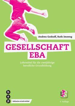 Gesellschaft EBA von Guthoff,  Andrea, Imseng,  Ruth