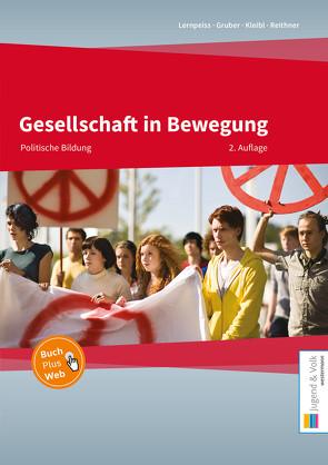 Gesellschaft in Bewegung – Politische Bildung / Gesellschaft in Bewegung-Politische Bildung von Gruber,  Ronald, Kleibl,  Karin, Lernpeiss,  Angela, Reithner,  Michael