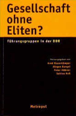 Gesellschaft ohne Eliten? von Bauerkämper,  Arnd, Danyel,  Jürgen, Hübner,  Peter, Ross,  Sabine