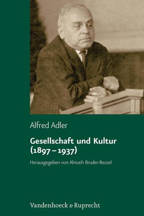 Gesellschaft und Kultur (1897–1937) von Adler,  Alfred, Bruder-Bezzel,  Almuth, Witte,  Karl Heinz