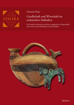 Gesellschaft und Wirtschaft im archaischen Süditalien von Heitz,  Christian Erik