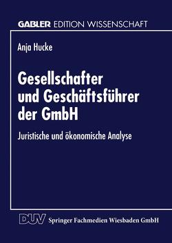 Gesellschafter und Geschäftsführer der GmbH von Hucke,  Anja