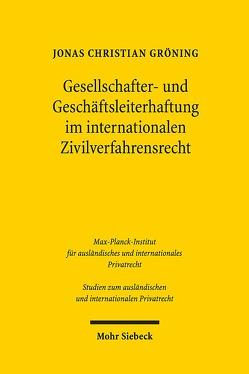 Gesellschafter- und Geschäftsleiterhaftung im internationalen Zivilverfahrensrecht von Gröning,  Jonas Christian